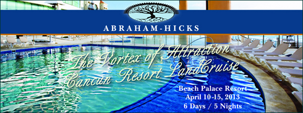 Abraham Hicks April 2013