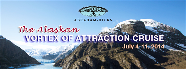 Abraham-Hicks Alaska 2014